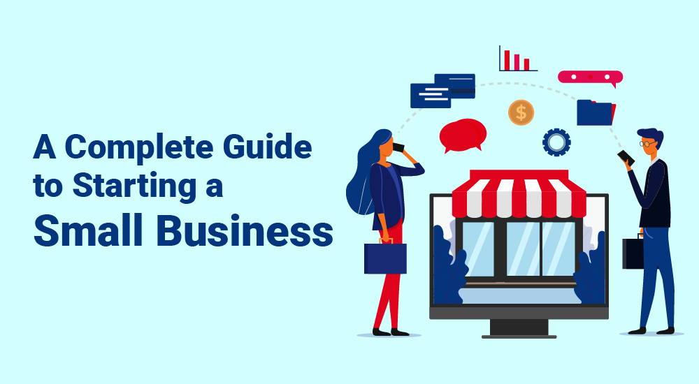 A Complete Guide to Starting a Small Business