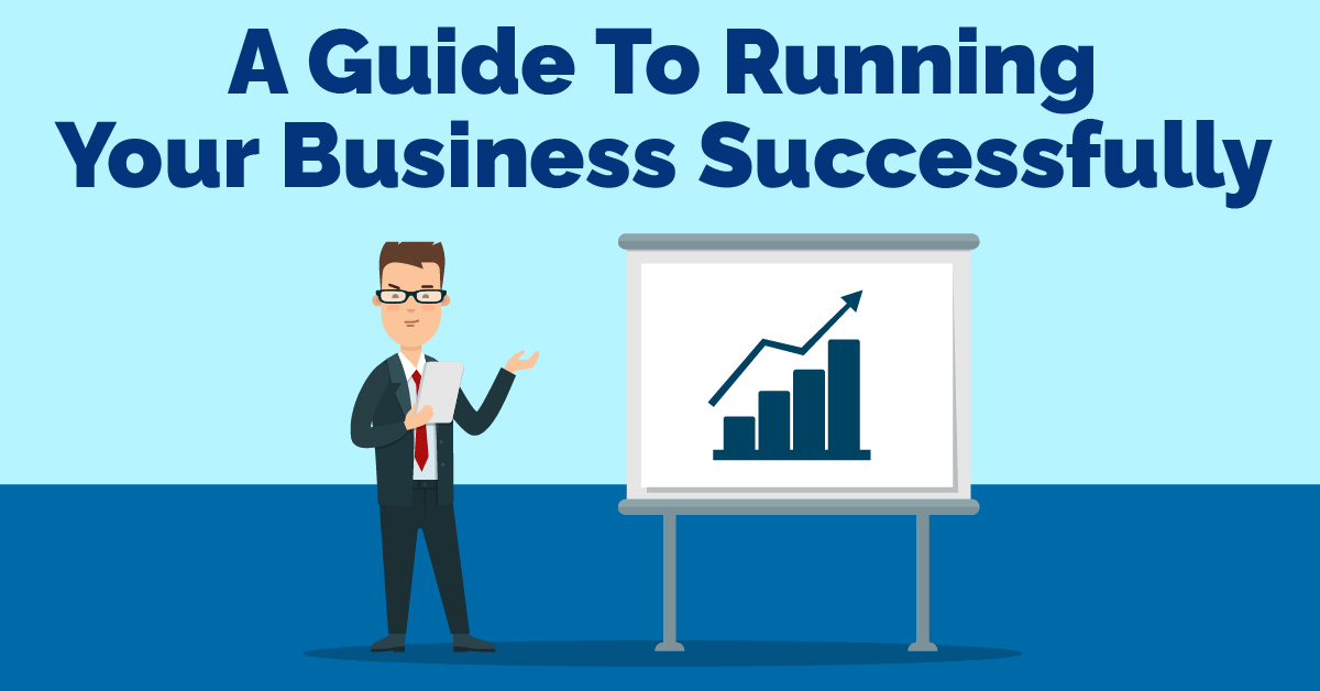 A Guide To Running Your Business Successfully